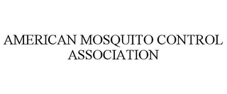 mark for AMERICAN MOSQUITO CONTROL ASSOCIATION, trademark #77173514