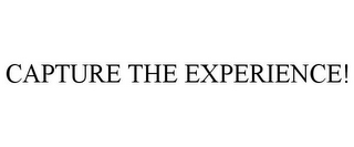 mark for CAPTURE THE EXPERIENCE!, trademark #77174578