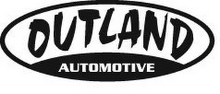 mark for OUTLAND AUTOMOTIVE, trademark #77175233