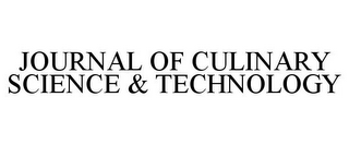 mark for JOURNAL OF CULINARY SCIENCE & TECHNOLOGY, trademark #77176689