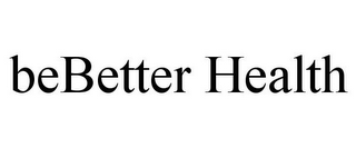 mark for BEBETTER HEALTH, trademark #77177540