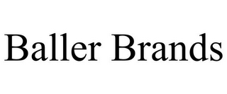 mark for BALLER BRANDS, trademark #77178154