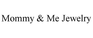 mark for MOMMY & ME JEWELRY, trademark #77178255
