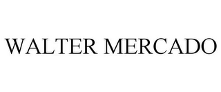 mark for WALTER MERCADO, trademark #77180667