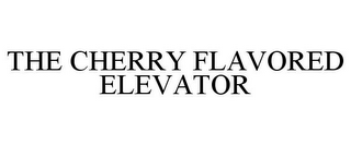 mark for THE CHERRY FLAVORED ELEVATOR, trademark #77181273