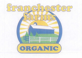 mark for FRANCHESTER FARMS ORGANIC, trademark #77182670