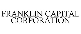 mark for FRANKLIN CAPITAL CORPORATION, trademark #77182910