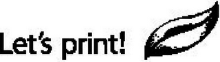 mark for LET'S PRINT!, trademark #77183376