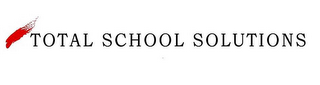 mark for TOTAL SCHOOL SOLUTIONS, trademark #77183652