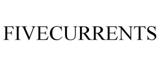 mark for FIVECURRENTS, trademark #77184291