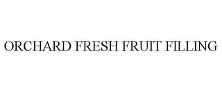 mark for ORCHARD FRESH FRUIT FILLING, trademark #77184705
