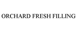mark for ORCHARD FRESH FILLING, trademark #77184726