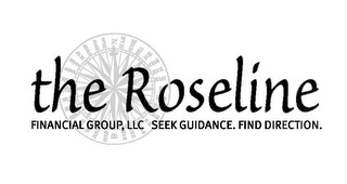 mark for THE ROSELINE FINANCIAL GROUP, LLC SEEK GUIDANCE. FIND DIRECTION., trademark #77185791