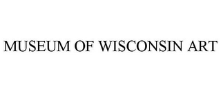 mark for MUSEUM OF WISCONSIN ART, trademark #77186789