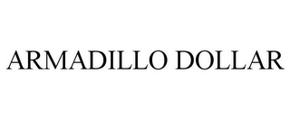 mark for ARMADILLO DOLLAR, trademark #77187654