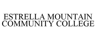 mark for ESTRELLA MOUNTAIN COMMUNITY COLLEGE, trademark #77189731