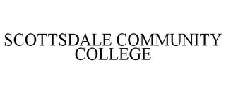 mark for SCOTTSDALE COMMUNITY COLLEGE, trademark #77189846