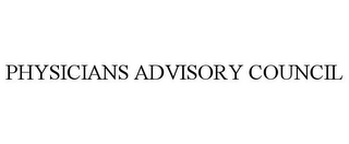 mark for PHYSICIANS ADVISORY COUNCIL, trademark #77190643
