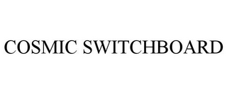mark for COSMIC SWITCHBOARD, trademark #77190701