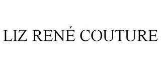 mark for LIZ RENÉ COUTURE, trademark #77192309
