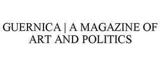 mark for GUERNICA | A MAGAZINE OF ART AND POLITICS, trademark #77192804