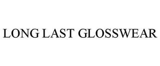 mark for LONG LAST GLOSSWEAR, trademark #77193323