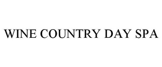 mark for WINE COUNTRY DAY SPA, trademark #77193414