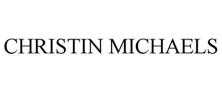 mark for CHRISTIN MICHAELS, trademark #77195315