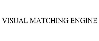 mark for VISUAL MATCHING ENGINE, trademark #77195339