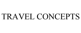 mark for TRAVEL CONCEPTS, trademark #77197821