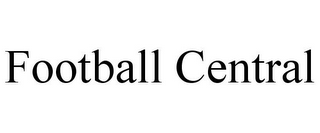 mark for FOOTBALL CENTRAL, trademark #77198824