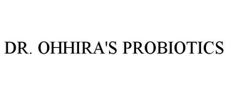 mark for DR. OHHIRA'S PROBIOTICS, trademark #77201428
