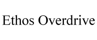 mark for ETHOS OVERDRIVE, trademark #77202266