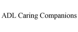 mark for ADL CARING COMPANIONS, trademark #77203101