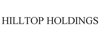 mark for HILLTOP HOLDINGS, trademark #77204085
