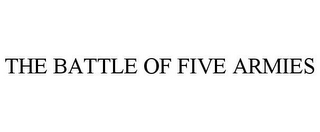 mark for THE BATTLE OF FIVE ARMIES, trademark #77205454