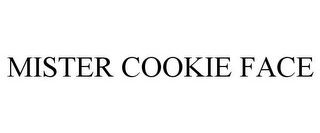 mark for MISTER COOKIE FACE, trademark #77206121