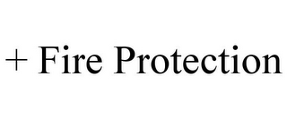mark for + FIRE PROTECTION, trademark #77206248