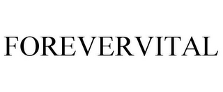 mark for FOREVERVITAL, trademark #77206297