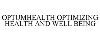 mark for OPTUMHEALTH OPTIMIZING HEALTH AND WELL BEING, trademark #77207609