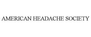 mark for AMERICAN HEADACHE SOCIETY, trademark #77209037