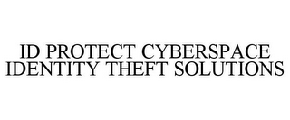 mark for ID PROTECT CYBERSPACE IDENTITY THEFT SOLUTIONS, trademark #77209285