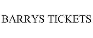 mark for BARRYS TICKETS, trademark #77209482