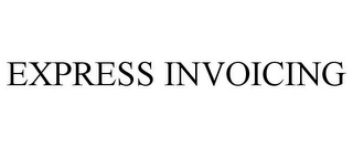 mark for EXPRESS INVOICING, trademark #77209558