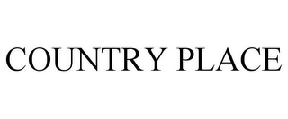 mark for COUNTRY PLACE, trademark #77210039