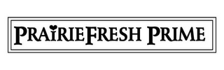 mark for PRAIRIE FRESH PRIME, trademark #77211109