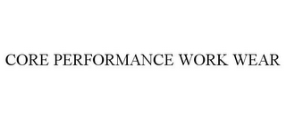 mark for CORE PERFORMANCE WORK WEAR, trademark #77212351