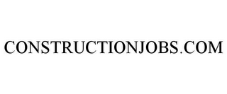 mark for CONSTRUCTIONJOBS.COM, trademark #77213331