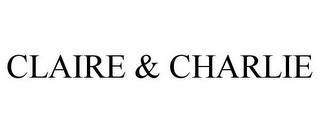 mark for CLAIRE & CHARLIE, trademark #77213649