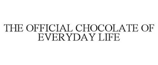 mark for THE OFFICIAL CHOCOLATE OF EVERYDAY LIFE, trademark #77214180